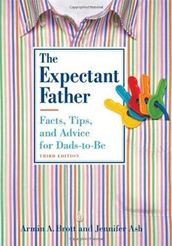 The Expectant Father: Facts, Tips and Advice For Dads to Be