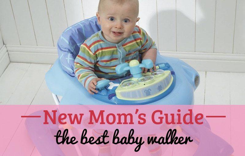 Guide: The Best Baby Walker