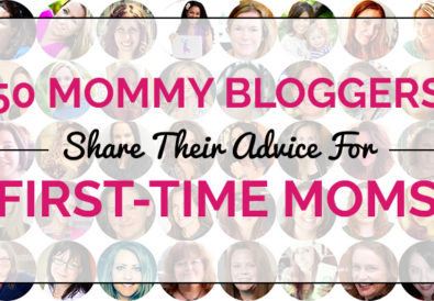 50 Mommy Bloggers Share Their Advice For First-Time Moms